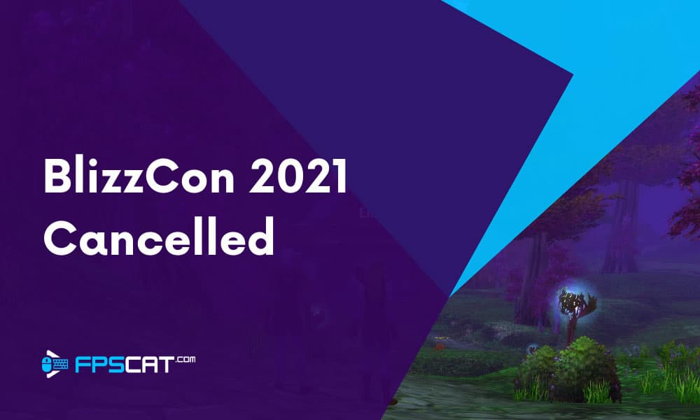 BlizzCon 2021 cancelled.